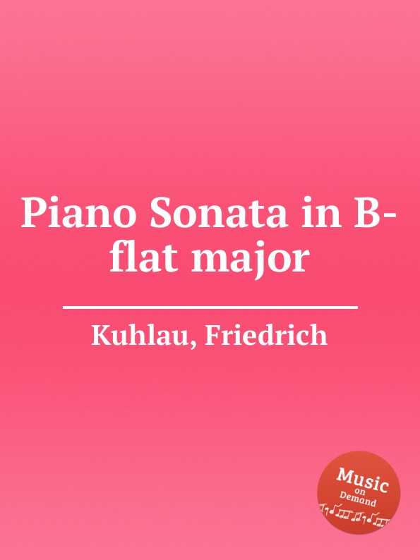 F. Kuhlau Piano Sonata in B-flat major jens luhr jens luhr kuhlau sonata in e flat major sonata in a minor