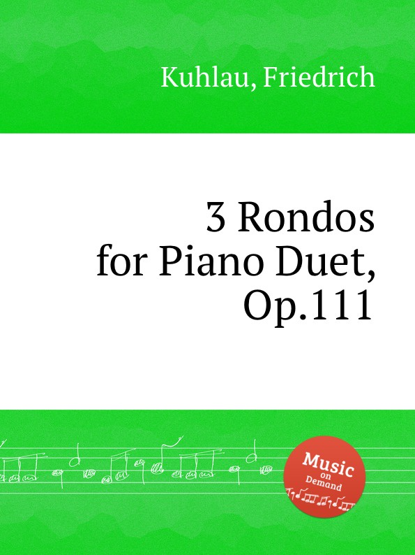 F. Kuhlau 3 Rondos for Piano Duet, Op.111 f kuhlau trio for piano and 2 flutes op 119