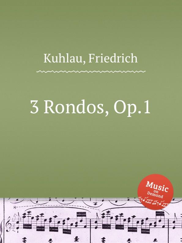 F. Kuhlau 3 Rondos, Op.1 f kuhlau 3 rondos for piano duet op 111