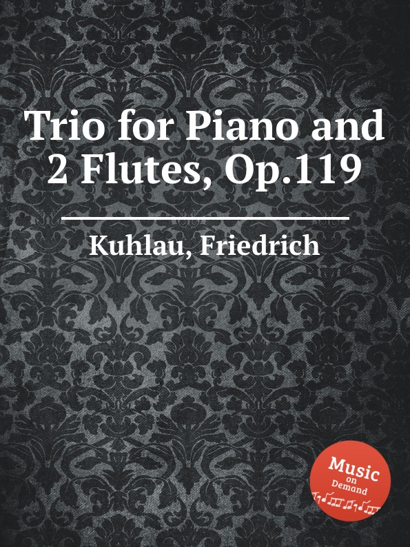 F. Kuhlau Trio for Piano and 2 Flutes, Op.119 f kuhlau 3 grand solos for flute and piano ad lib op 57