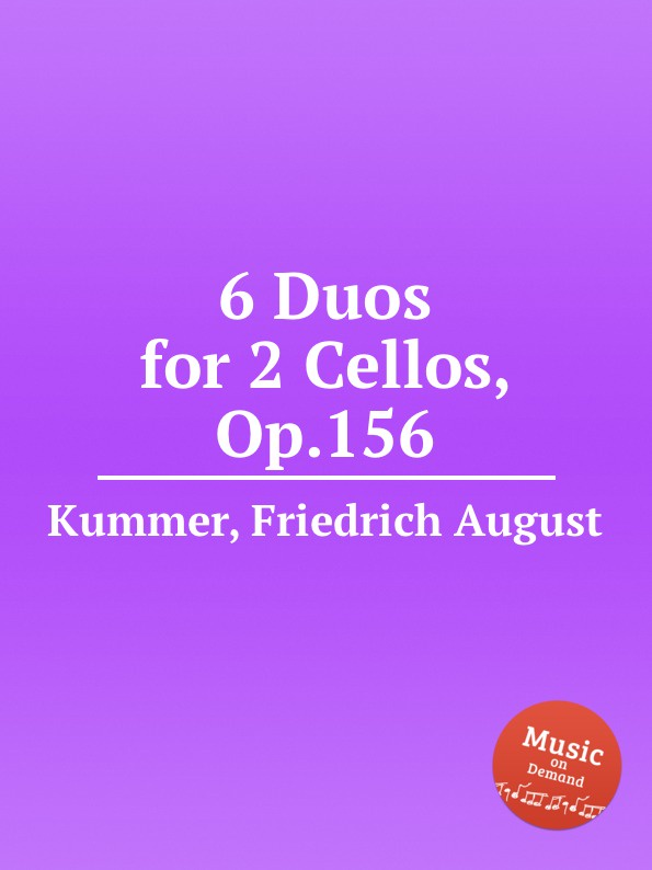 F.A. Kummer 6 Duos for 2 Cellos, Op.156 g b viotti 3 duos for 2 cellos op 30