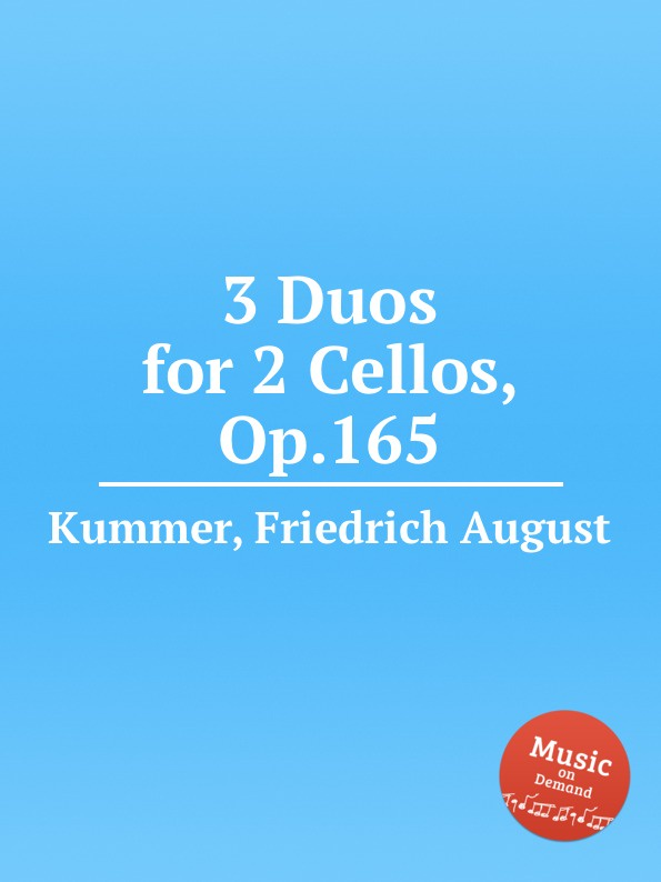 F.A. Kummer 3 Duos for 2 Cellos, Op.165 g b viotti 3 duos for 2 cellos op 30