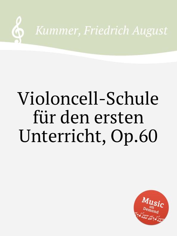 F.A. Kummer Violoncell-Schule fur den ersten Unterricht, Op.60