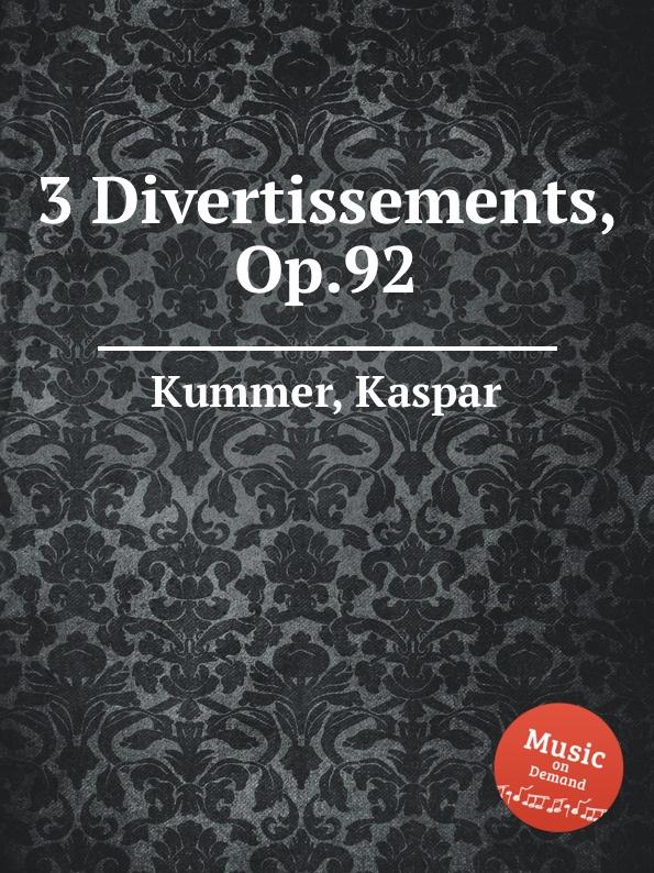 K. Kummer 3 Divertissements, Op.92 цена и фото