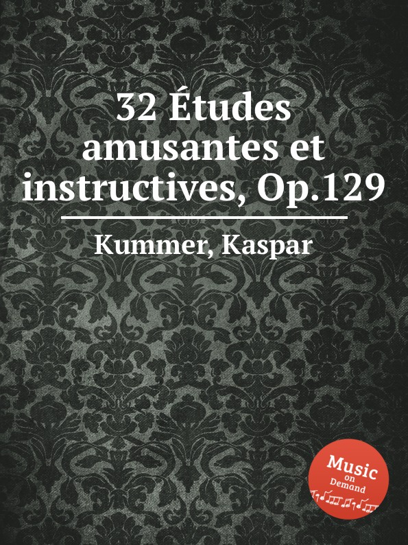 K. Kummer 32 Etudes amusantes et instructives, Op.129 kummer frederic arnold the ivory snuff box