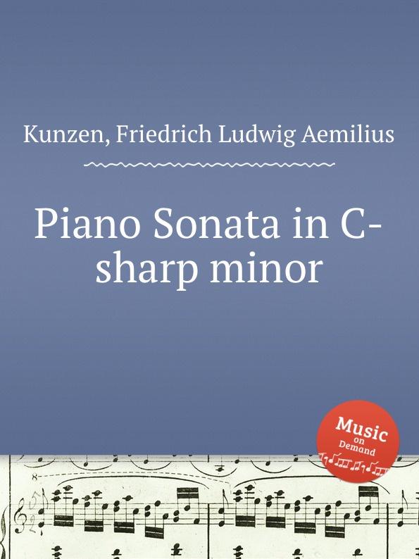 F.L. Kunzen Piano Sonata in C-sharp minor j garreta piano sonata in c minor