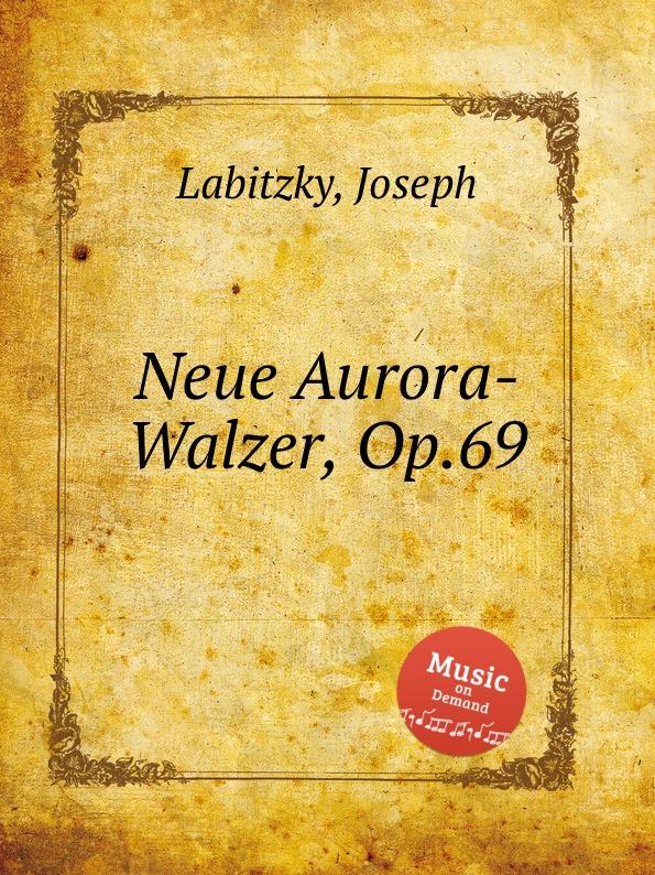 J. Labitzky Neue Aurora-Walzer, Op.69 цена