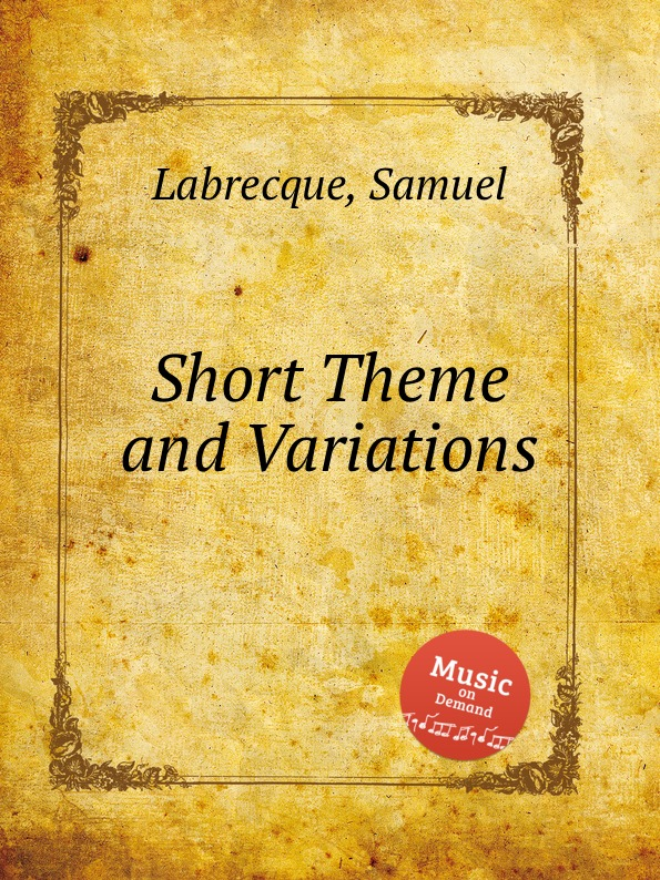 S. Labrecque Short Theme and Variations samuel labrecque samuel labrecque 001