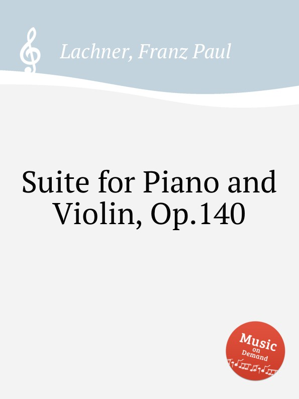 лучшая цена F.P. Lachner Suite for Piano and Violin, Op.140