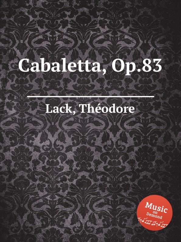 T. Lack Cabaletta, Op.83 цена и фото
