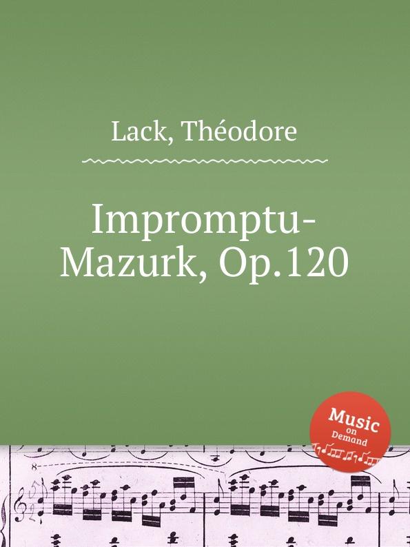 T. Lack Impromptu-Mazurk, Op.120 цена и фото