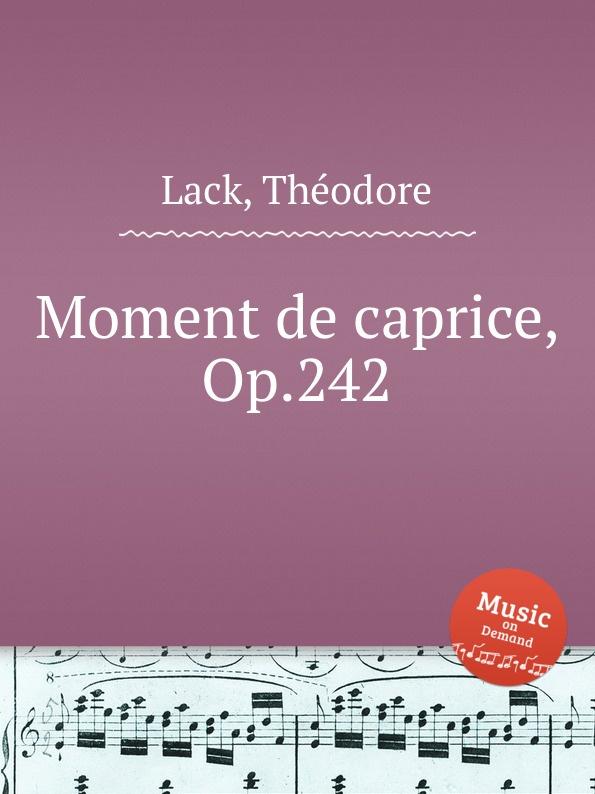 T. Lack Moment de caprice, Op.242 цена и фото