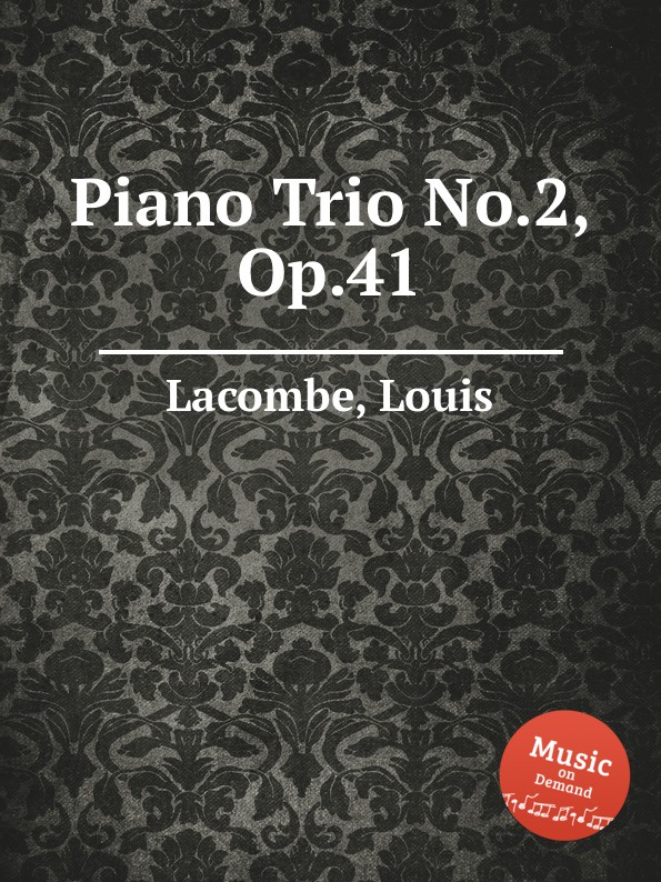 L. Lacombe Piano Trio No.2, Op.41 é broustet piano trio no 2 op 42