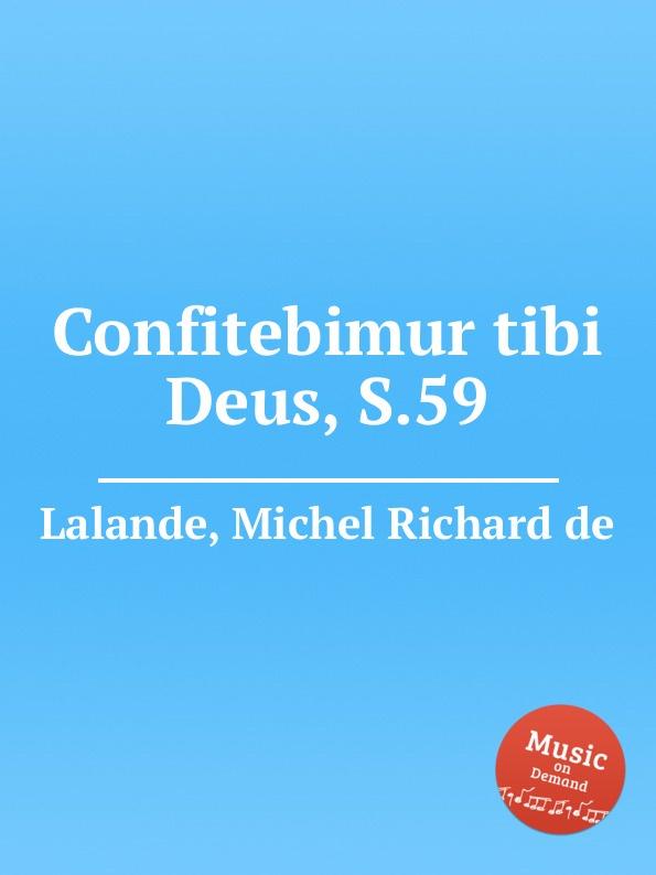 M.R. Lalande Confitebimur tibi Deus, S.59 m r lalande confitebimur tibi deus s 59
