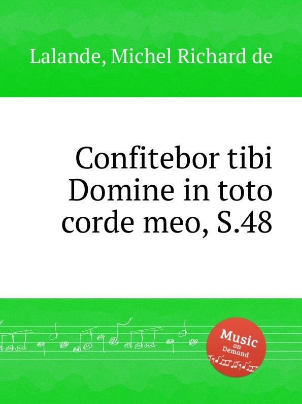 M.R. Lalande Confitebor tibi Domine in toto corde meo, S.48 m r lalande confitebimur tibi deus s 59