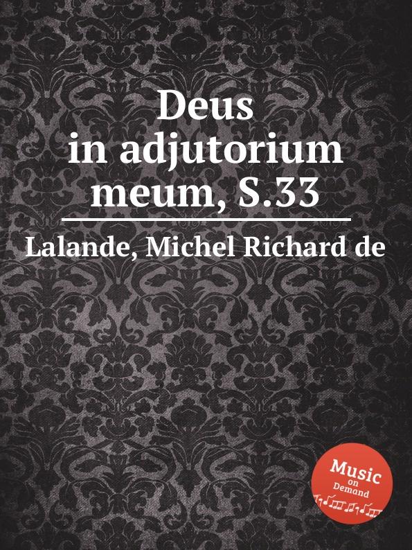 M.R. Lalande Deus in adjutorium meum, S.33 m r lalande confitebimur tibi deus s 59