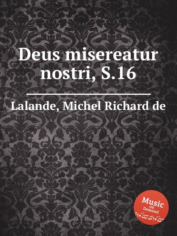 M.R. Lalande Deus misereatur nostri, S.16 m r lalande confitebimur tibi deus s 59