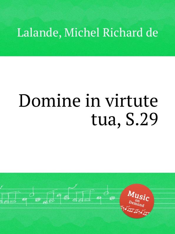 M.R. Lalande Domine in virtute tua, S.29 ch h gervais domine in virtute tua
