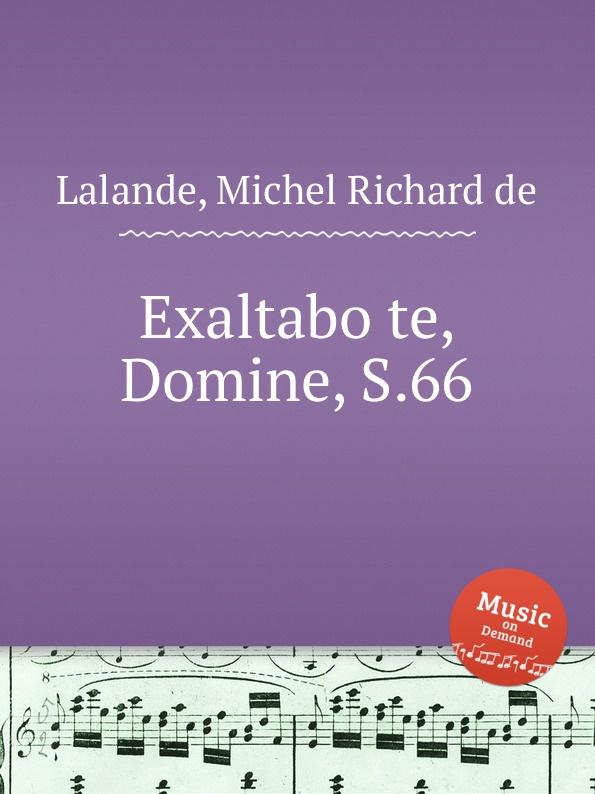 M.R. Lalande Exaltabo te, Domine, S.66 dubuisson exaltabo te grand motet