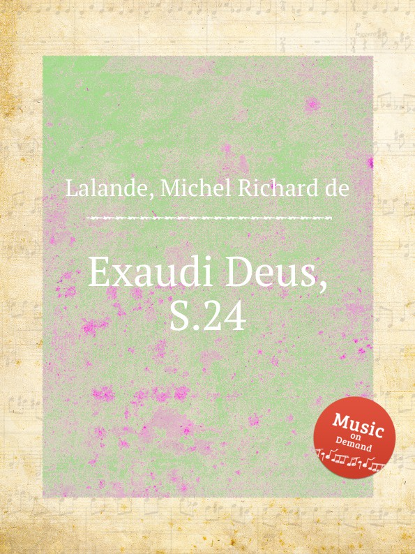 M.R. Lalande Exaudi Deus, S.24 m r lalande deus deus meus ad te luce vigilo s 20