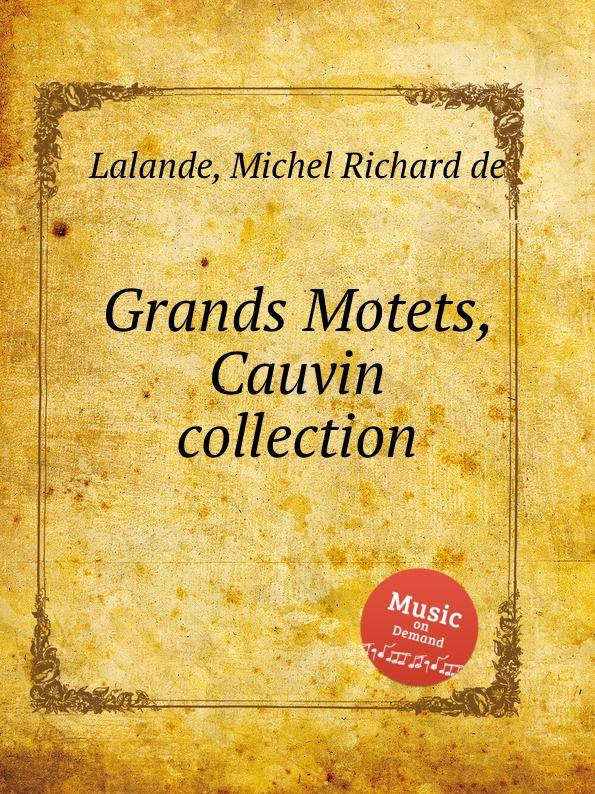 лучшая цена M.R. Lalande Grands Motets, Cauvin collection