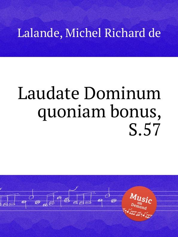 цена M.R. Lalande Laudate Dominum quoniam bonus, S.57 в интернет-магазинах