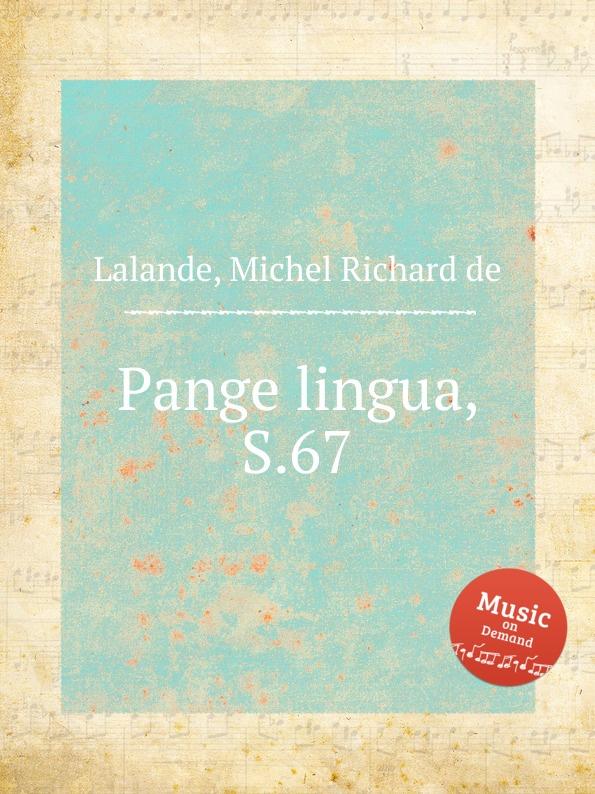M.R. Lalande Pange lingua, S.67 a petit coclico carmen super pange lingua
