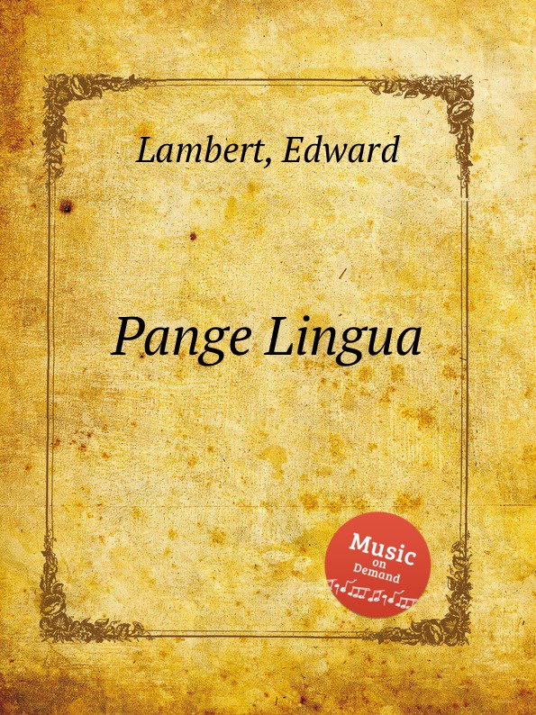 E. Lambert Pange Lingua a petit coclico carmen super pange lingua