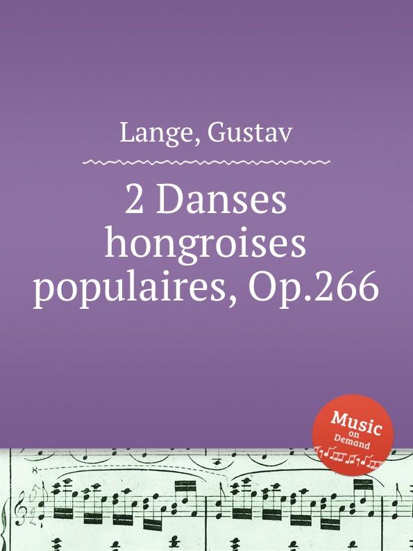 G. Lange 2 Danses hongroises populaires, Op.266 цена