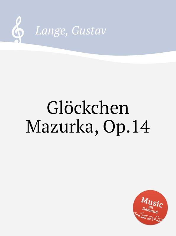 G. Lange Glockchen Mazurka, Op.14