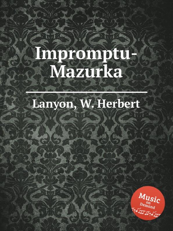 W.H. Lanyon Impromptu-Mazurka w h lanyon 2 sketches