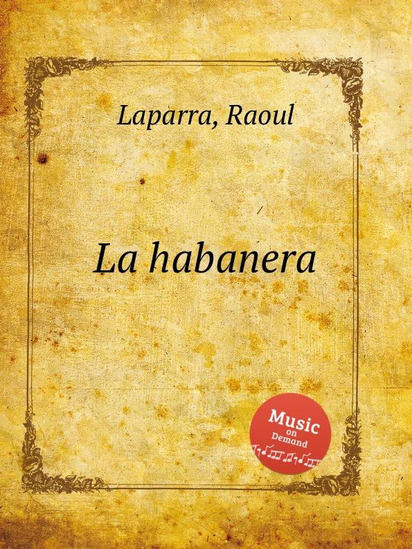 R. Laparra La habanera