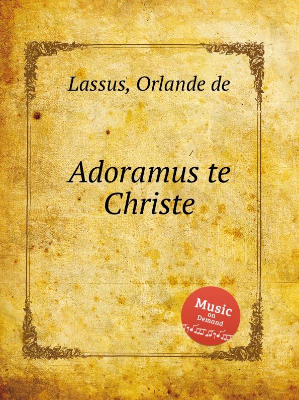 цена O.de Lassus Adoramus te Christe в интернет-магазинах