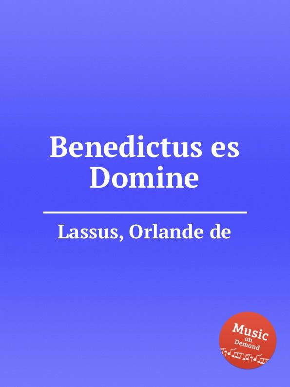 O.de Lassus Benedictus es Domine o de lassus domine in auxilium meum respice