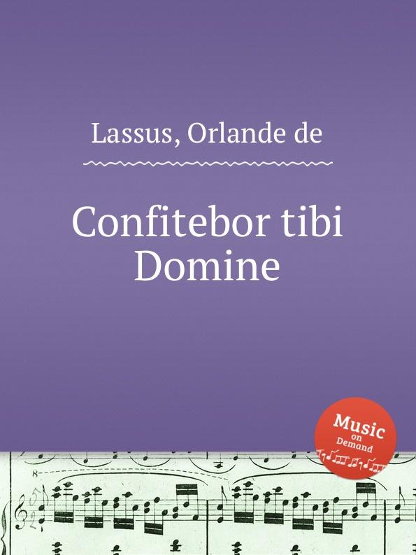 O.de Lassus Confitebor tibi Domine