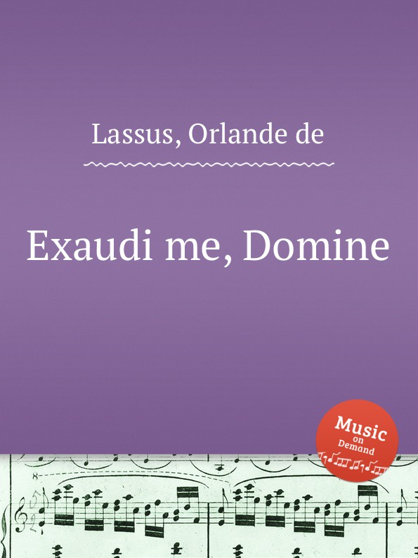 O.de Lassus Exaudi me, Domine o de lassus domine in auxilium meum respice