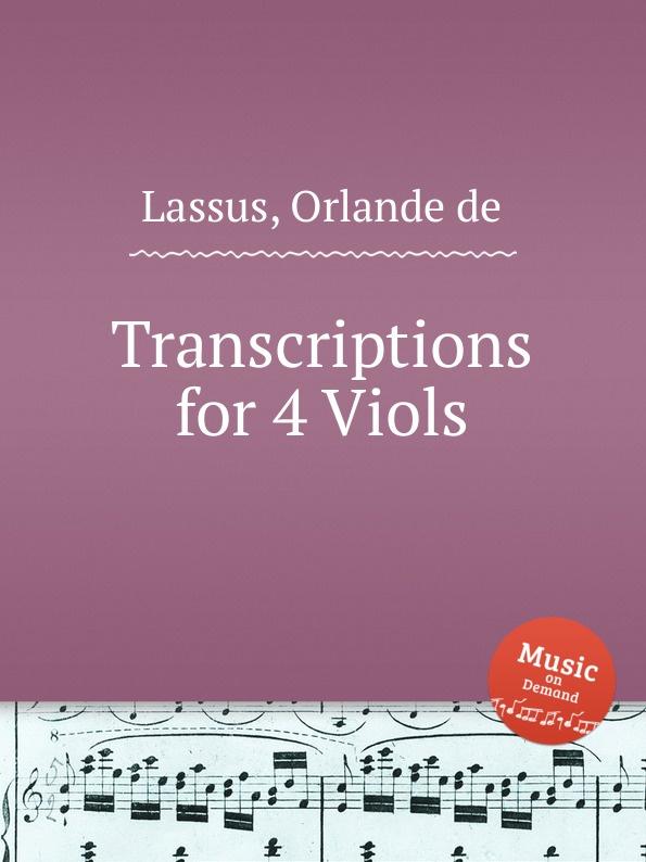 O.de Lassus Transcriptions for 4 Viols цена