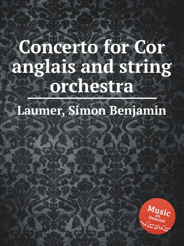 S.B. Laumer Concerto for Cor anglais and string orchestra саймон престон тревор пиннок the english concert orchestra simon preston trevor pinnock handel complete organ concertos 3 cd