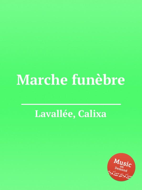 C. Lavallée Marche funebre c chesneau marche funebre