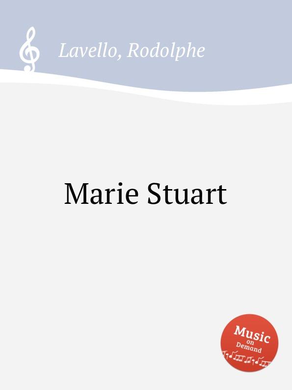 R. Lavello Marie Stuart r lavello franconnette