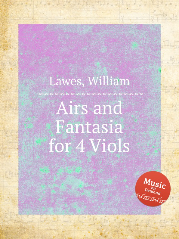 W. Lawes Airs and Fantasia for 4 Viols w lawes airs for 3 viols