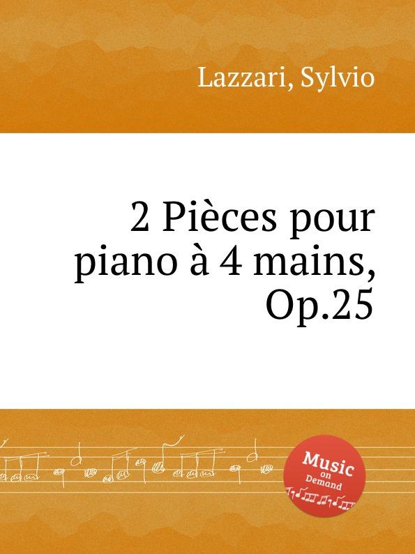 S. Lazzari 2 Pieces pour piano a 4 mains, Op.25