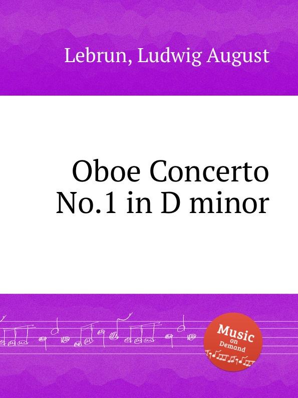 L.A. Lebrun Oboe Concerto No.1 in D minor l a lebrun oboe concerto no 1 in d minor