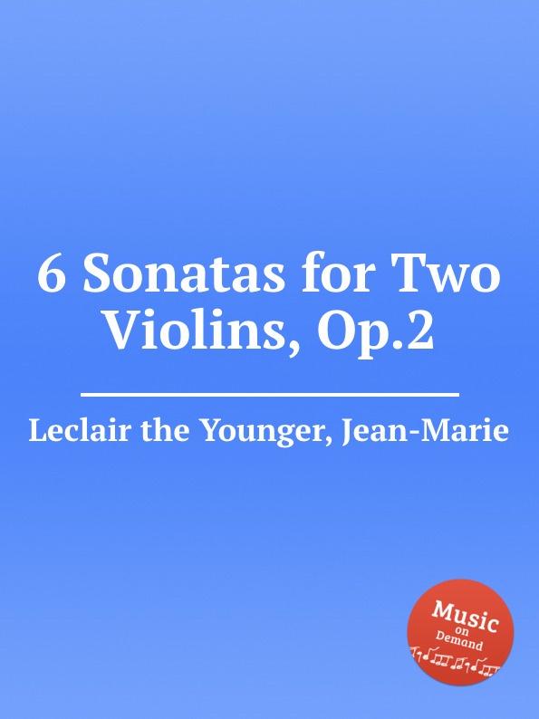 J. Leclair 6 Sonatas for Two Violins, Op.2 g demachi 6 sonatas for 3 flutes or violins op 17