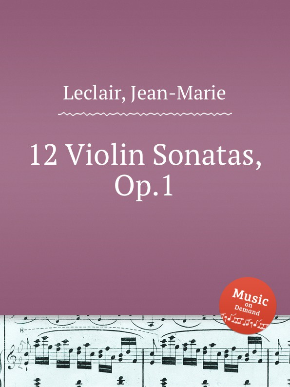J. Leclair 12 Violin Sonatas, Op.1