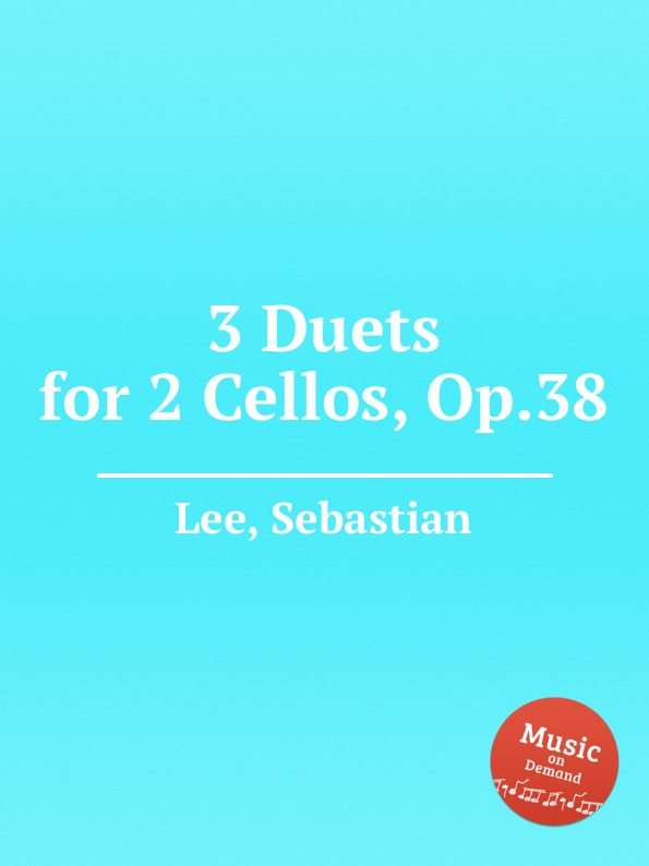 S. Lee 3 Duets for 2 Cellos, Op.38 a kraft duo for 2 cellos op 6
