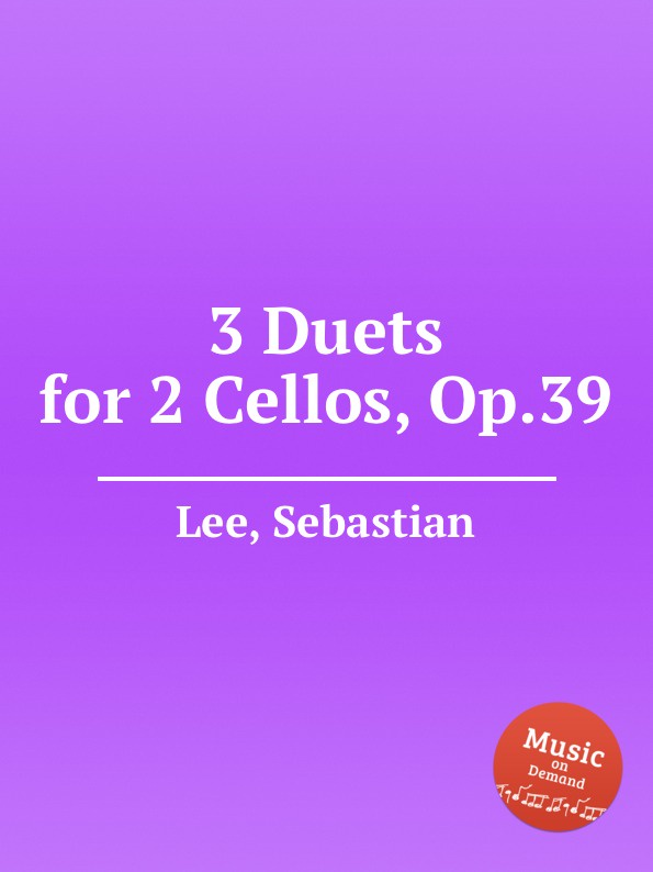 S. Lee 3 Duets for 2 Cellos, Op.39 a kraft duo for 2 cellos op 6