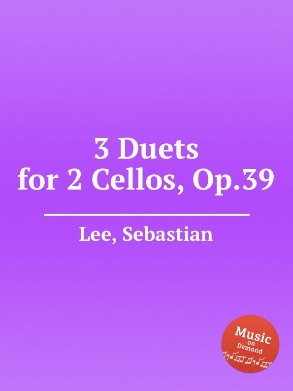 цена S. Lee 3 Duets for 2 Cellos, Op.39 в интернет-магазинах