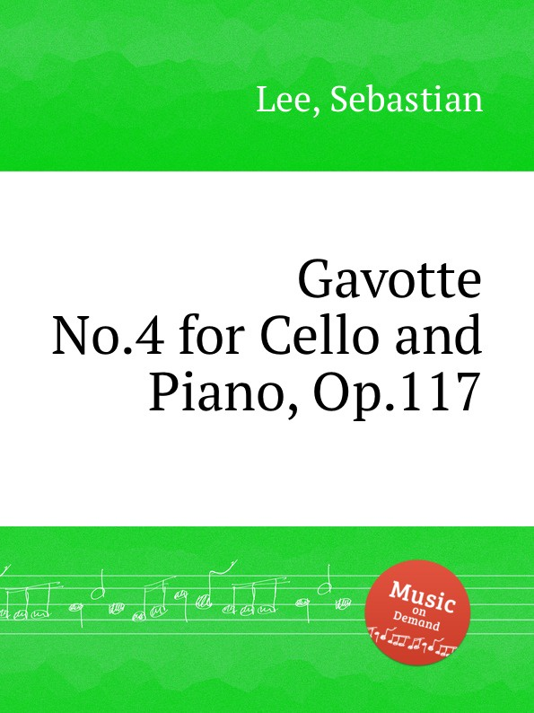 S. Lee Gavotte No.4 for Cello and Piano, Op.117 w fitzenhagen gavotte no 2 op 42