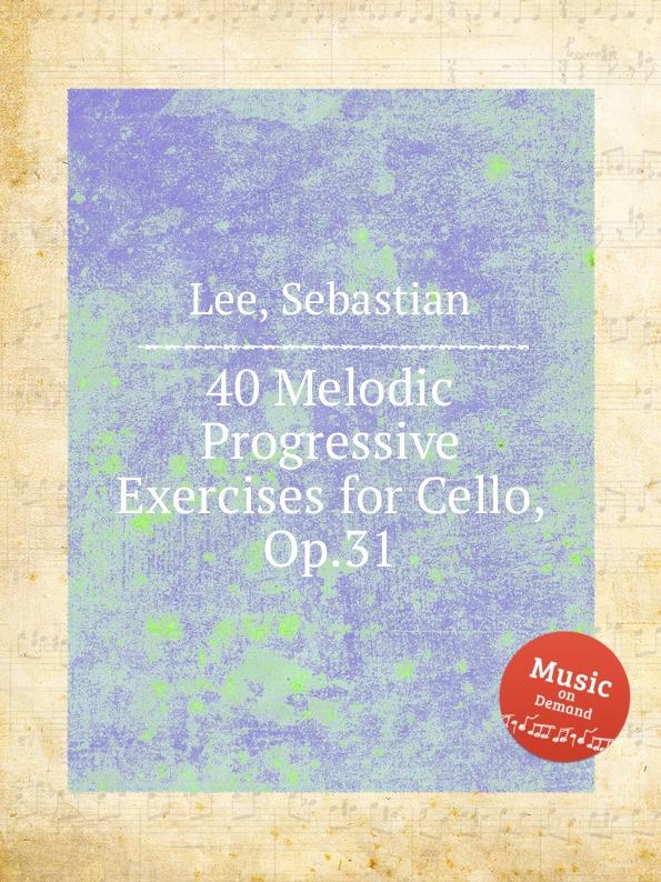 S. Lee 40 Melodic Progressive Exercises for Cello, Op.31 стоимость